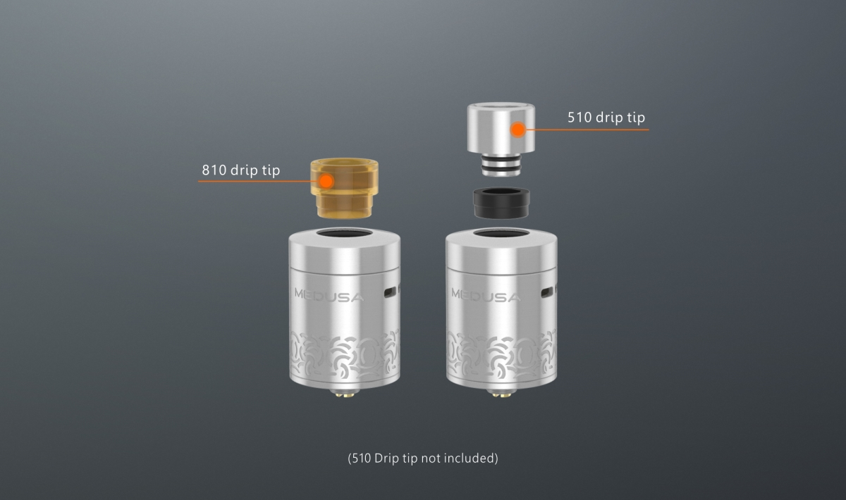 Medusa Reborn is Compatible with 810 and 510 drip tip